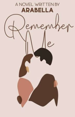 Remember Me by arabellaayy
