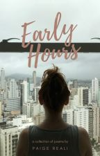 Early Hours: A Poetry Collection by Paige_M_R