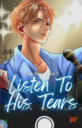 Listen To His Tears (TEARS Series 1) by KazuhikoxKazumi