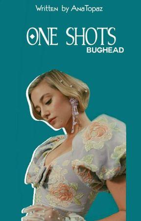One Shots (Bughead) by AnaTopaz