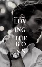 Loving The Boss. by Lyfeo_M_Jay