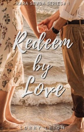 Redeem by Love (Kara Sevda series #1)  by jenjendeluna9