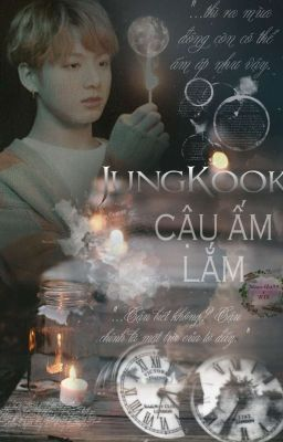 Đọc truyện [Imagine] JungKook, cậu ấm lắm