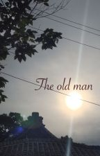 The old man by bmafia