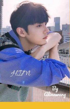 Him ❤️ (Yizhan) by AlinaWang75
