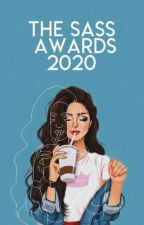 The Sass Awards 2020 [CLOSED] by afragileheartforever