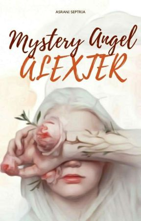 The Mystery of the Angel ALEXTER  by asranii_