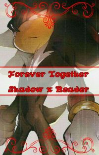 Forever Together (Shadow x Female Reader) 2021 cover