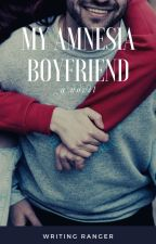 My Amnesia Boyfriend by lanemarshall