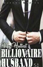 My Hottest Billionaire Husband(COMPLETE SEASON 1) by QueensWriter1995