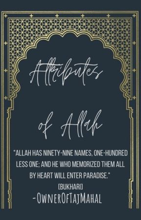 Attributes of Allah by OwnerOfTajMahal