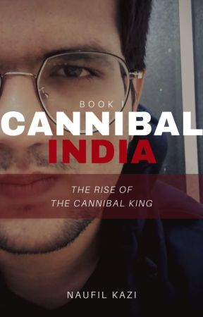 Cannibal India: The Rise of the Cannibal King by i_nbolt