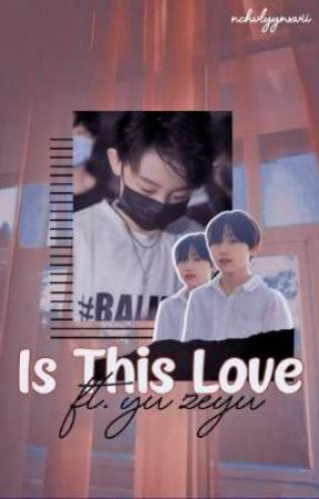 Is This Love ft. Yu Zeyu by ch0uvi