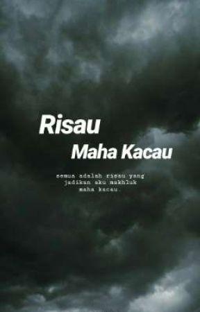 Risau Maha Kacau by Itschoet