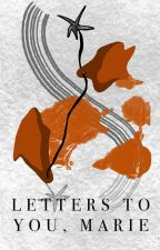 Letters To You Marie by theriogonzalez