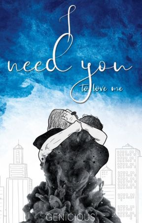 I Need You To Love Me [published] by gfoxbooks