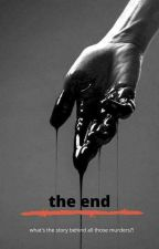 the end:book One (Completed) by JohnSmith798