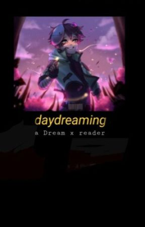 Daydreaming - Dream x reader  by inniter