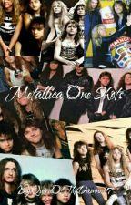 Metallica One Shots by QueenOfTheDamned17