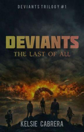 DEVIANTS: The Last Of All by theblackishpanda