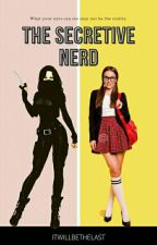 The Secretive Nerd (ON-GOING) by itwillbethelast