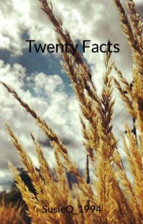 Twenty Facts by SusieQ_1994