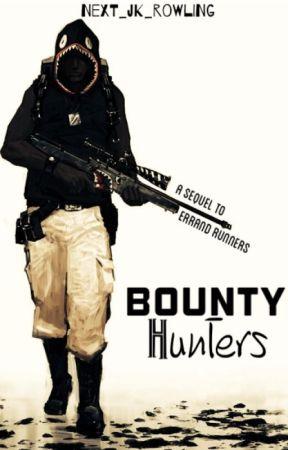 Bounty Hunters (Errand Runners 2) **NEW UPDATE 2018** by Next_JK_Rowling