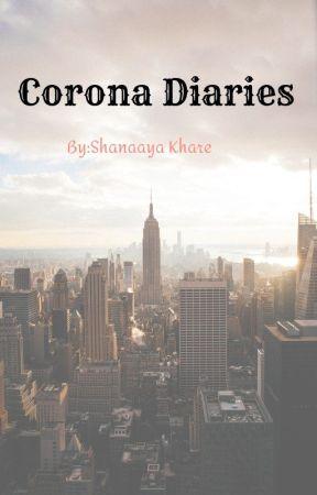 Corona Diaries by shanaayakhare