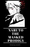 Naruto The Masked Prodigy cover