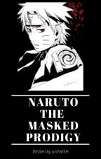 Naruto The Masked Prodigy by orchid5H