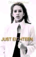 Just Eighteen  by Akarist