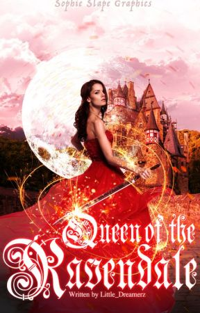Queen of the Ravendale (Book 2, The Ravendale series)✔ by Little_Dreamerz