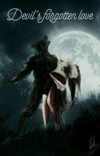 Devil's forgotten love ✅  by Pritisha20