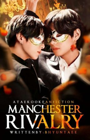 MANCHESTER RIVALRY | VKOOK by bhyuntaee