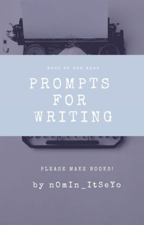 Prompts For Writing| Books | KPOP by nOmIn_ItSeYo