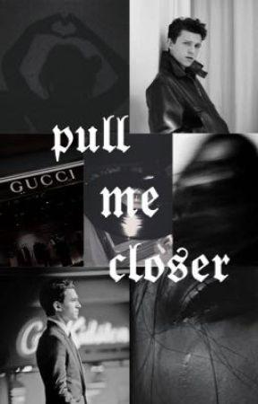 🖤 Pull Me Closer ~ Tom Holland × Reader ~ Mobster 🖤 by txmhxllandxx