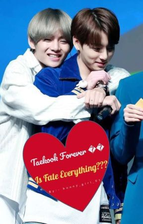 Is Fate Everything???(Taekook FF) [ON HOLD] by Bunnypie_01
