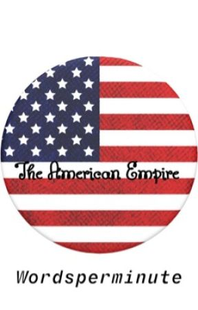 The American Empire by wordsperminute