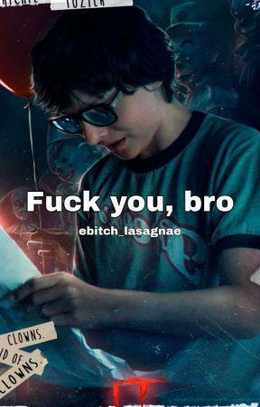 Fuck you, bro (Richie Tozier x Male!Reader) by ebItCh_lAsAgnAe