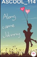 Along Came Johnny by Ascool_114