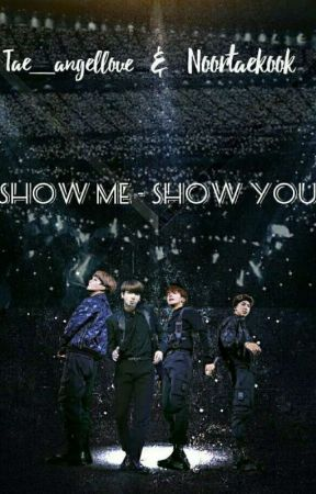 ♡Show Me - Show U♡ by Tae_angelLove