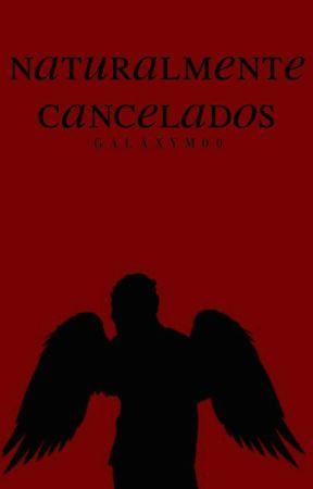 naturalmente cancelados by GalaxyM00