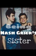 Being Nash Grier's Sister by flannelgilinsky