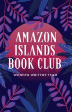 Amazon Islands Book Club [Open] by WonderWritersTeam