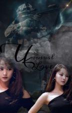 Unusual Love | Tzuyu x Male Reader by TzuyuuuMybaby