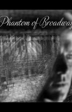 Phantom of Broadway by SilverRaven911