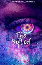 THE GIFTED by Thundering_Fanfics