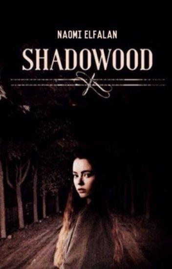 Shadowood- H.S