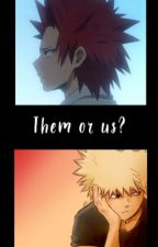 Them or us? by GalaxyQueenAquarius