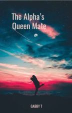 The Alpha's Queen Mate by Throwaway_42